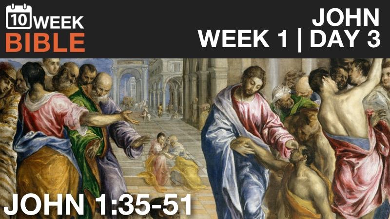VIDEO | Week 1 Day 3 – John 1:35-51