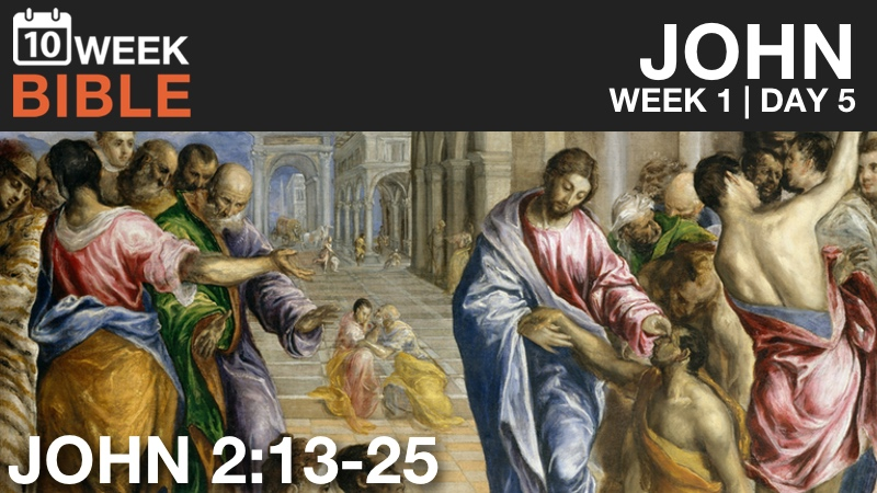 VIDEO | Week 1 Day 5 – John 2:13-25