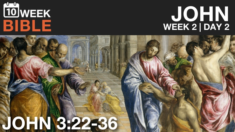 VIDEO | Week 2 Day 2 – John 3:22-36