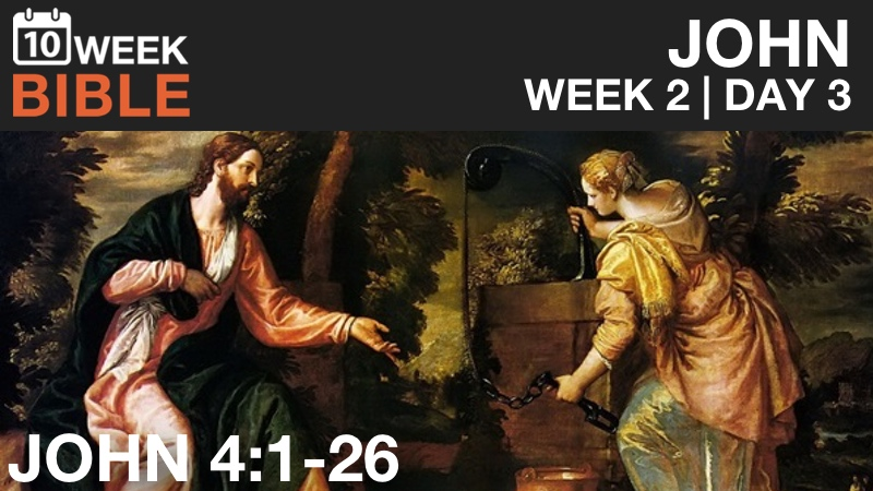 VIDEO | Week 2 Day 3 – John 4:1-26