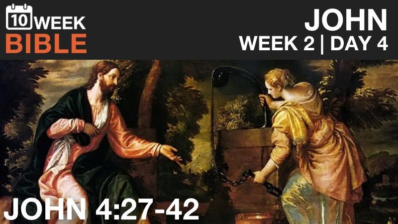 VIDEO   Week 2 Day 4 – John 4:27-42