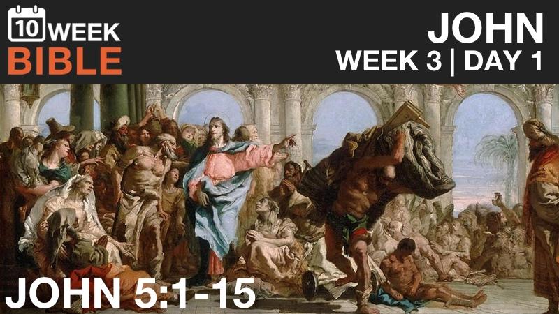 VIDEO   Week 3 Day 1 – John 5:1-15