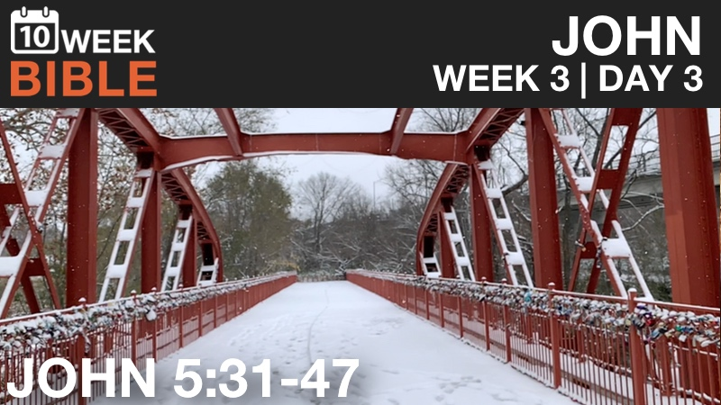 VIDEO | Week 3 Day 3 – John 5:31-47