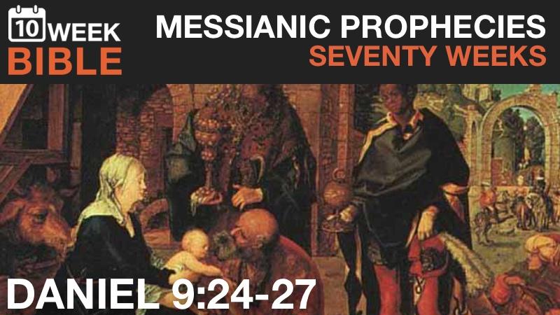 VIDEO   Messianic Prophecies – The Seventy Weeks of Daniel 9
